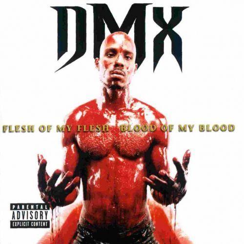 DMX - Flesh of my Flesh. Blood of my blood, 731453864023
