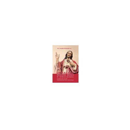Odnaleźć miłość Boga w sercu - Dostępne od: 2014-12-22 (9788375192889)