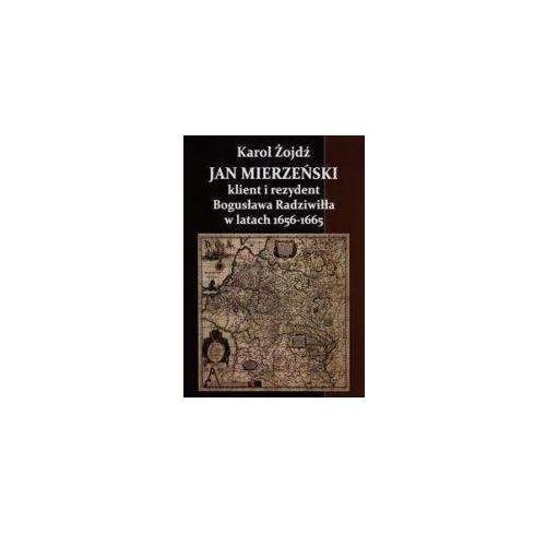Jan Mierzeński. Klient i rezydent Bogusława Radziwiłła w latach 1656-1665, Żojdź Karol