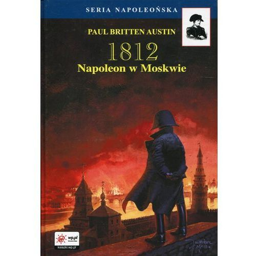 1812 Tom 2 Napoleon w Moskwie (2018)