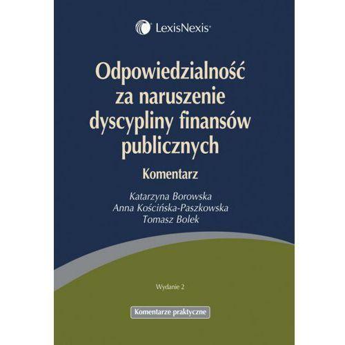 Odpowiedzialność za naruszenie dyscypliny finansów publicznych. Komentarz (2012)