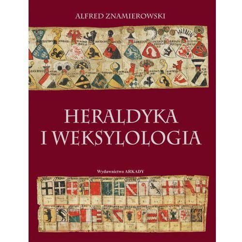 HERALDYKA I WEKSYLOLOGIA - Alfred Znamierowski, Wydawnictwo Arkady