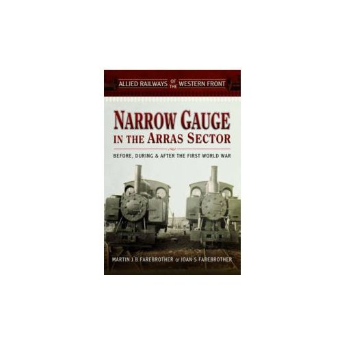 Allied Railways of the Western Front - Narrow Gauge in the A