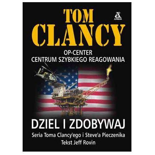 DZIEL I ZDOBYWAJ. CENTRUM SZYBKIEGO REAGOWANIA Tom Clancy