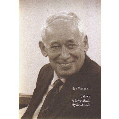 Szkice o kwestiach żydowskich, Jan Woleński