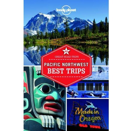 USA Północny Zachód Lonely Planet Pacific Northwest Best Trips (368 str.)