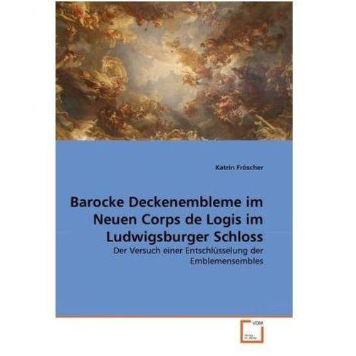 Barocke Deckenembleme im Neuen Corps de Logis im Ludwigsburger Schloss (9783639317633)