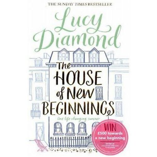 The House of New Beginnings - Lucy Diamond, Pan Macmillan