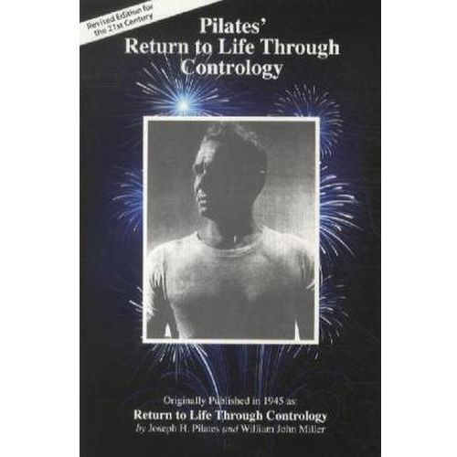 Pilates' Return to Life Through Contrology, Pilates, Joseph H.