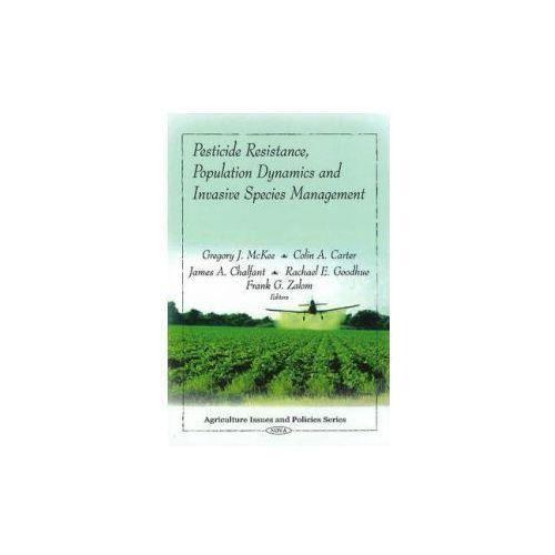 Pesticide Resistance, Population Dynamics and Invasive Species Management (9781607417583)
