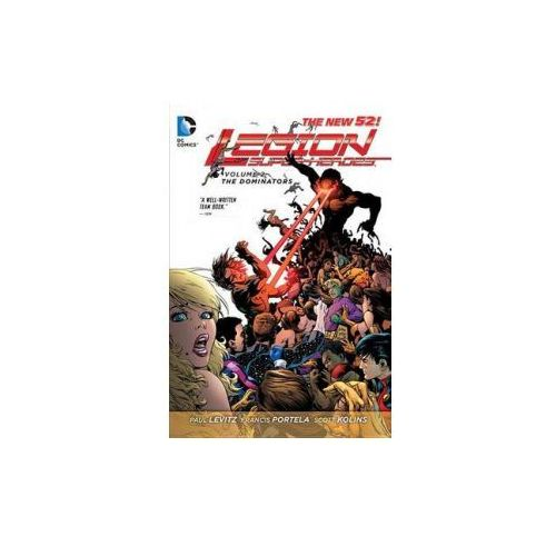 Legion of Super Heroes Volume 2: The Dominators TP (The New 52) (9781401240974)
