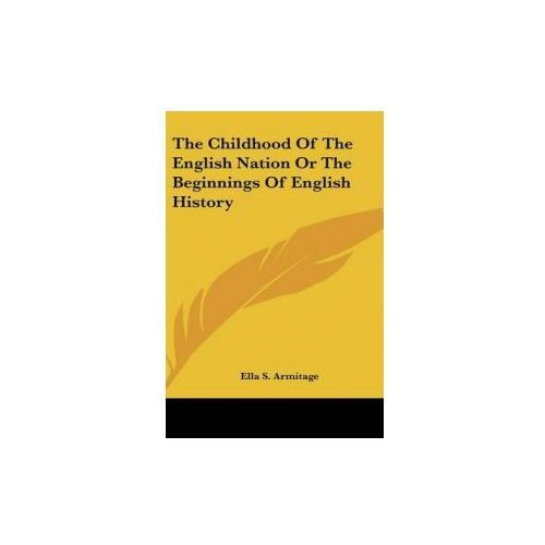 THE CHILDHOOD OF THE ENGLISH NATION OR T (9780548106426)