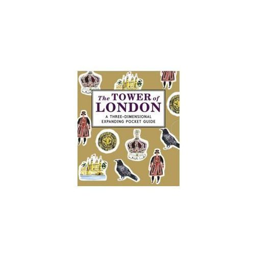 The Tower Of London: A Three - Dimensional Expanding Pocket Guide (9781406352474)