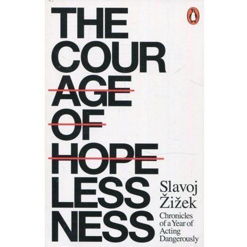 The Courage of Hopelessness - Slavoj Zizek, Penguin Books