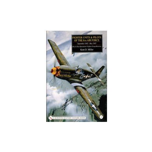Fighter Units and Pilots of the 8th Air Force September 1942 - May 1945