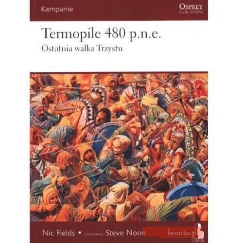 Kampanie. Tom 2. Termopile 480 p.n.e. Ostatnia walka Trzystu (opr. broszurowa)