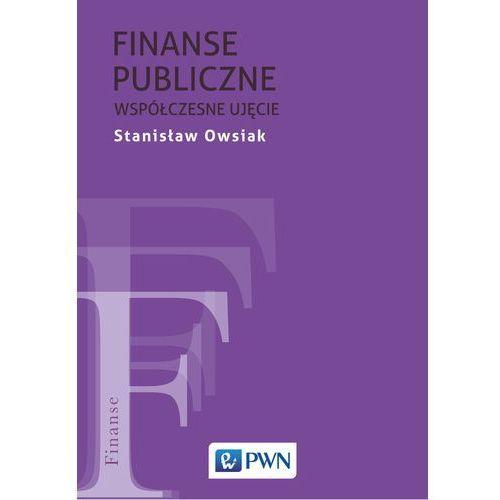 Finanse publiczne - Współczesne ujęcie - Stanisław Owsiak (1148 str.)