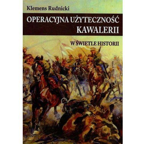 Operacyjna użyteczność kawalerii w świetle historii (200 str.)