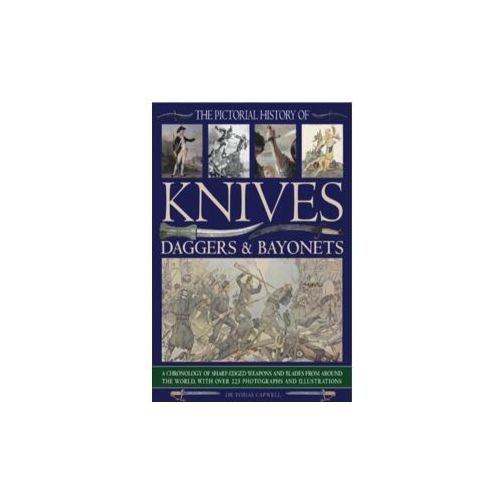 Pictorial History of Knives, Daggers & Bayonet (9781844769506)
