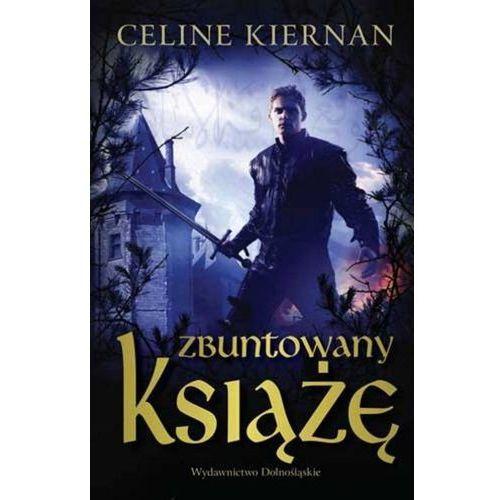 Zbuntowany książę (Trylogia Moorehawke 3), Kiernan Celine