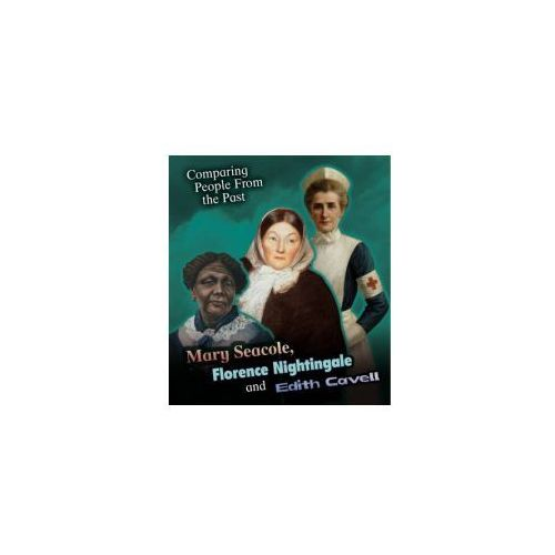 Mary Seacole, Florence Nightingale And Edith Cavell, Hunter, Nick