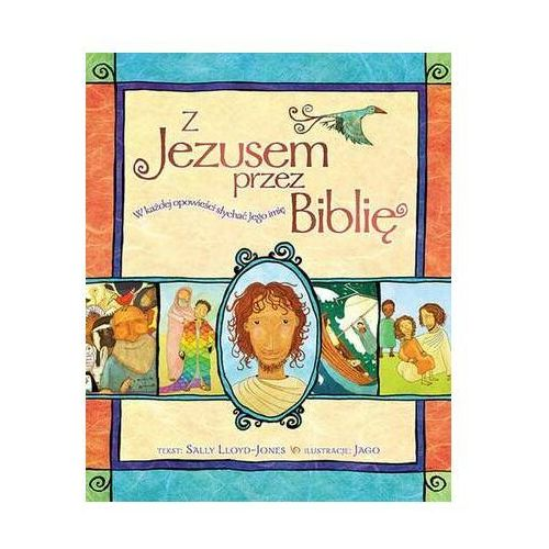 Z jezusem przez biblię marki Sally lloyd-jones. Tanie oferty ze sklepów i opinie.