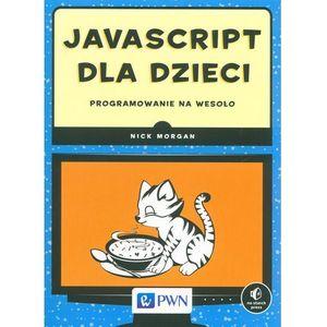 JavaScript dla dzieci Programowanie na wesoło (320 str.)
