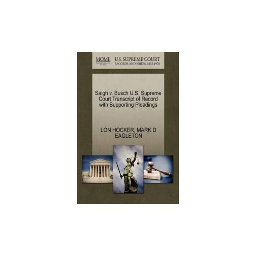 Saigh V. Busch U.S. Supreme Court Transcript of Record with Supporting Pleadings
