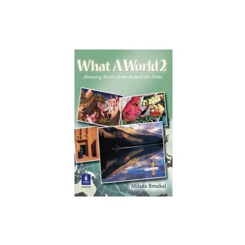 What A World 2: Amazing Stories from Around the Globe (9780130484642)