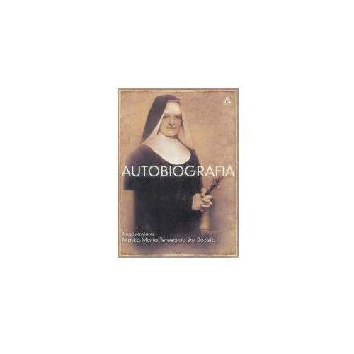 Autobiografia. Bł. Matka Maria Teresa od św.Józefa - Praca zbiorowa