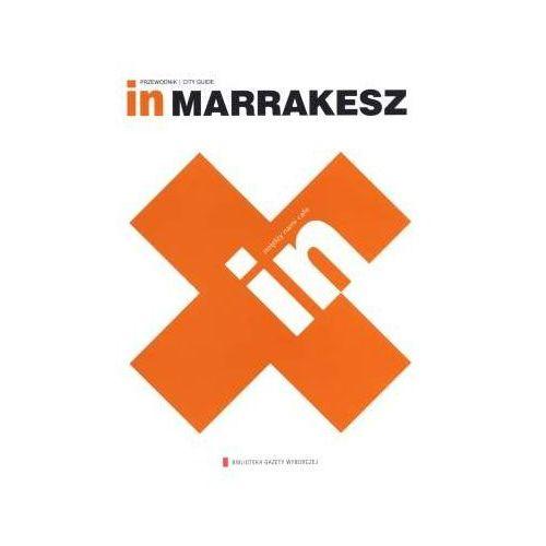In Marrakesz. Przewodnik. City Guide, AGORA