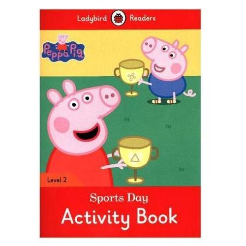 Peppa Pig: Sports Day Activity Book - Ladybird Readers Level 2
