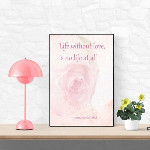Plakat life without love is no life at all 134