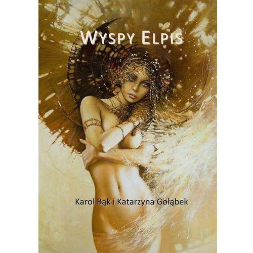 Wyspy Elpis - Katarzyna Gołąbek, Karol Bąk, Wydawnictwo e-bookowo