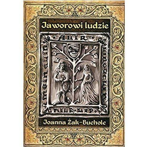 Jaworowi ludzie - Joanna Żak-Bucholc (9788379773527)