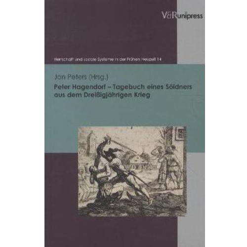 Peter Hagendorf - Tagebuch eines Söldners aus dem Dreißigjährigen Krieg Hagendorf, Peter (9783899719932)