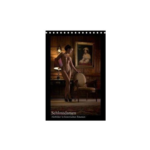 Schlossdamen - Aktbilder in historischen Räumen (Tischkalender 2018 DIN A5 hoch) (9783665999117)