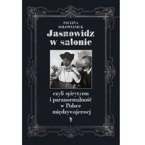 Jasnowidz w salonie czyli spirytyzm i paranormalność w Polsce międzywojennej, Iskry