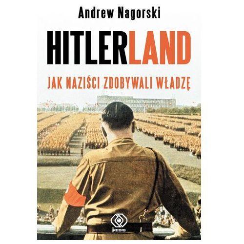 Hitlerland. Jak naziści zdobywali władzę (9788375108095)
