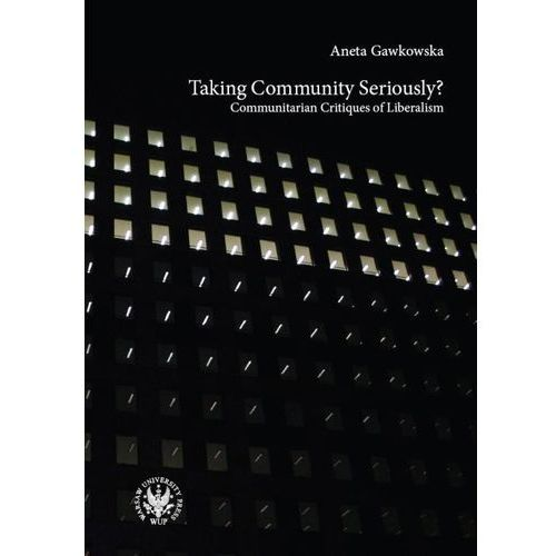 Taking Community Seriously Communitarian Critiques of Liberalism (9788323507277)