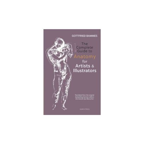 The Complete Guide to Anatomy for Artists: Drawing the Human Form, Bammes, Gottfried