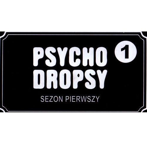 Psycho Dropsy. Sezon Pierwszy - abcportal
