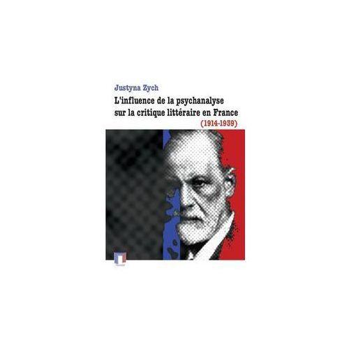 L'influence de la psychanalyse sur la critique littéraire en France (1914-1939) - Wysyłka od 2,99 - porównuj ceny z wysyłką - Wesołych Świąt, UW – Uniwersytet Warszawski
