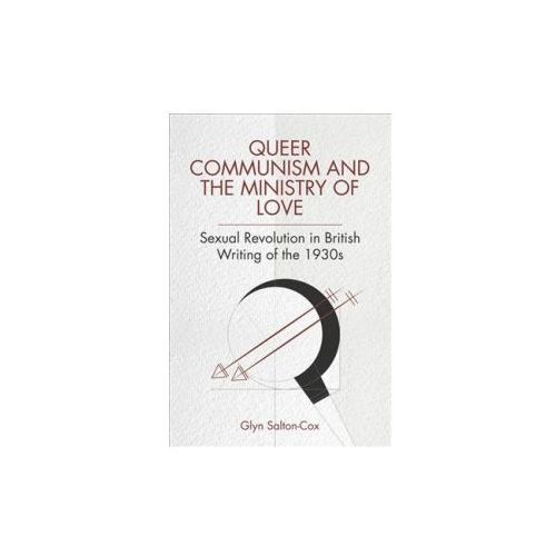 Queer Communism and the Ministry of Love (9781474423311)