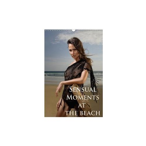 Sensual moments at the beach (Wall Calendar 2017 DIN A3 Portrait)