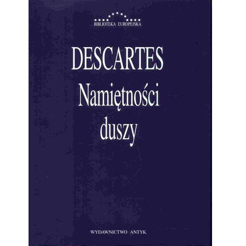 Namiętności duszy - René Descartes DARMOWA DOSTAWA KIOSK RUCHU (9788388524332)