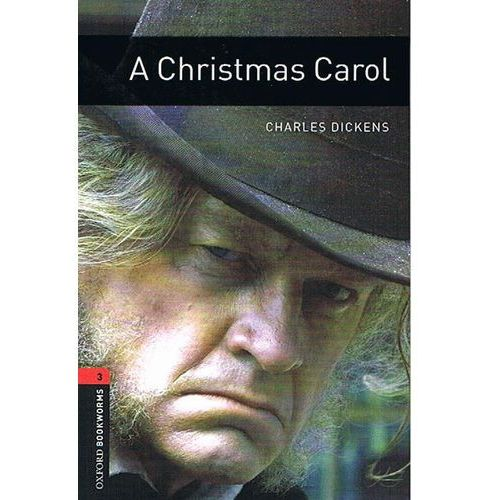 A Christmas Carol The Oxford Bookworms Library Stage 3 (1000 Headwords)