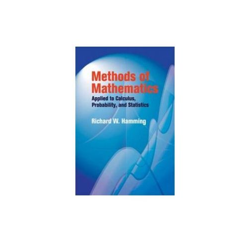 Methods of Mathematics Applied to Calculus, Probability, and Statistics (9780486439457)