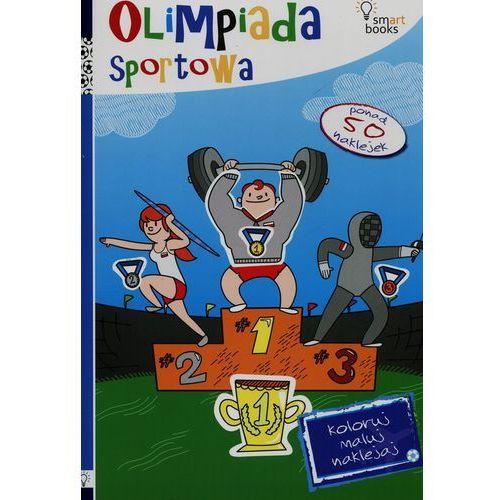 Olimpiada Sportowa Koloruj Maluj Naklejaj - Praca zbiorowa, praca zbiorowa