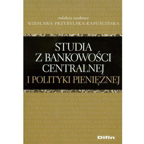 Studia z bankowości centralnej i polityki pieniężnej (286 str.)